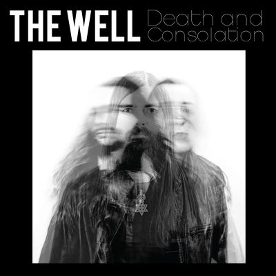 "THE WELL: Neues Psychodelic / Stoner Rock Album ""Death and Consolation"""