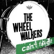 THE WHEEL WALKERS: Can´t Fake It