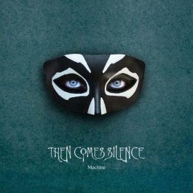 "THEN COMES SILENCE: neues Post Punk / Gothic Rock Album ""Machine"""