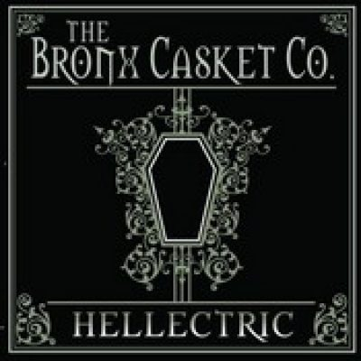 THE BRONX CASKET CO.: Hellectric