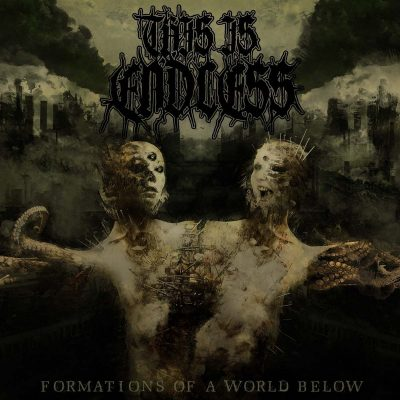 """THIS IS ENDLESS: neues Death Metal Album """"Formations Of A World Below"""" aus London"""