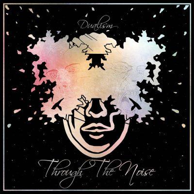"""THROUGH THE NOISE: Neues Hardcore / Nu-Metal Album """"Dualism"""""""