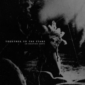 TOGETHER TO THE STARS: An Oblivion Above