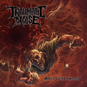 """TRAUMATIC NOISE: neues Death Metal Album """"Abyss of the Masses"""" aus Chile"""