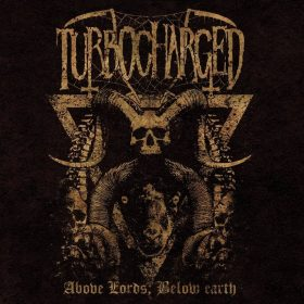 "TURBOCHARGED: Neues Album ""Above Lords, Below Earth"""