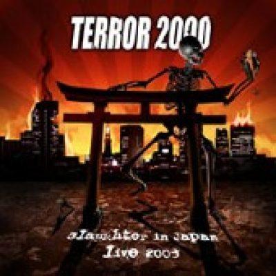 TERROR 2000: Slaughter In Japan (Live 2003)