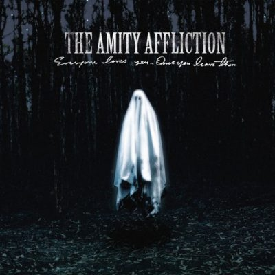 THE AMITY AFFLICTION: Everyone Loves You…Once You Leave Them