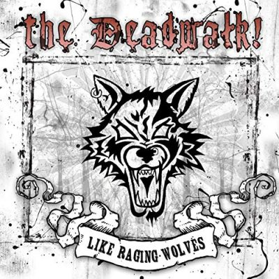 THE DEADWALK: Like Raging Wolves [Eigenproduktion]