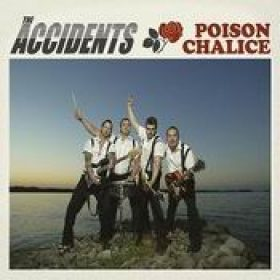 THE ACCIDENTS: Poison Chalice