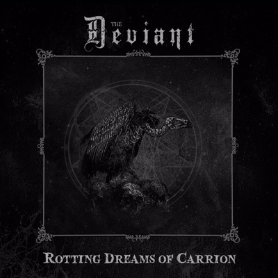 "THE DEVIANT: neues Album ""Rotting Dreams Of Carrion"""