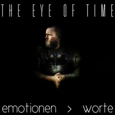THE EYE OF TIME: Emotionen > Worte