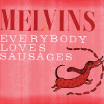 """THE MELVINS: Coveralbum """"Everybody Loves Sausages"""" am 29. April"""