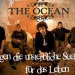 THE OCEAN: Gegen die unsterbliche Seele, für das Leben
