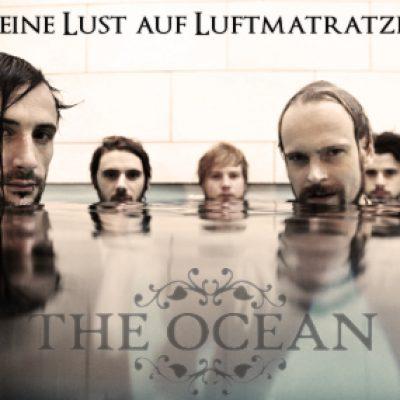 THE OCEAN: Keine Lust auf Luftmatratzen [brainstorming]