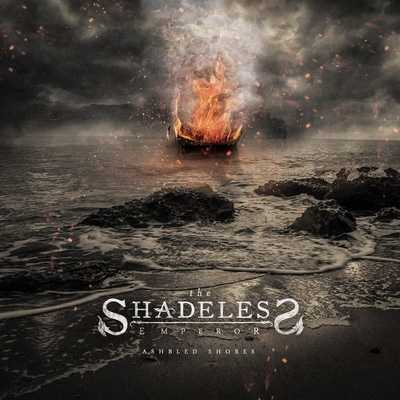 "THE SHADELESS EMPEROR: Labeldeal für ""Ashbled Shores""-Album"