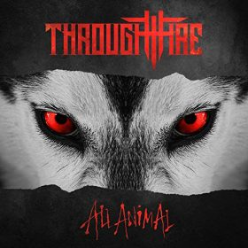 "THROUGH FIRE: erster Song vom neuen Album ""All Animal"""