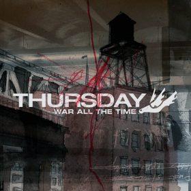 THURSDAY: War All The Time