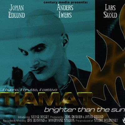 TIAMAT: Brighter than the Sun