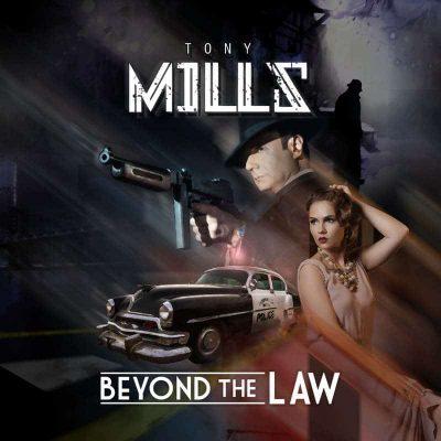 "TONY MILLS: beendet Karriere mit ""Beyond The Law"" Album"