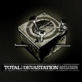 TOTAL DEVASTATION: Reclusion