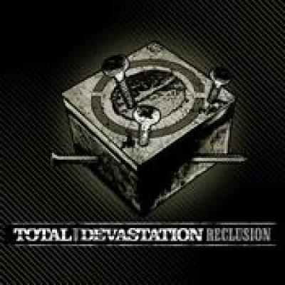 TOTAL DEVASTATION: Reclusion