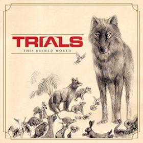 """TRIALS: Tracks und Infos zu neuem Album """"This Ruined World"""""""