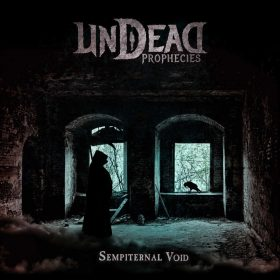 "UNDEAD PROPHECIES: Neues Death Metal-Album ""Sempiternal Void"""