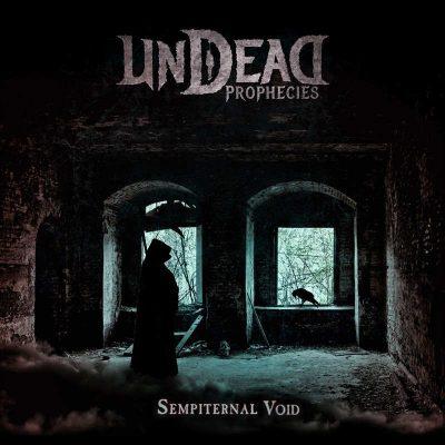 "UNDEAD PROPHECIES: Neues Death Metal-Album ""Sempiternal Void"""