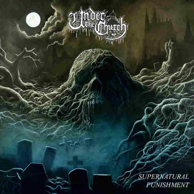 """UNDER THE CHURCH: Stream von """"Supernatural Punishment""""-Album"""