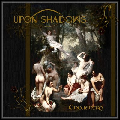 "UPON SHADOWS: neue Dark Metal Single ""Encuentro"" aus Uruguay"