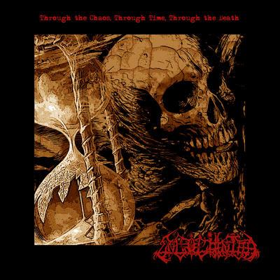 UNGOLIANTHA: Through The Chaos, Through Time, Through The Death [Re-Release]
