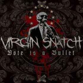 "VIRGIN SNATCH: Lyric-Video vom ""Vote Is a Bullet"" Album"
