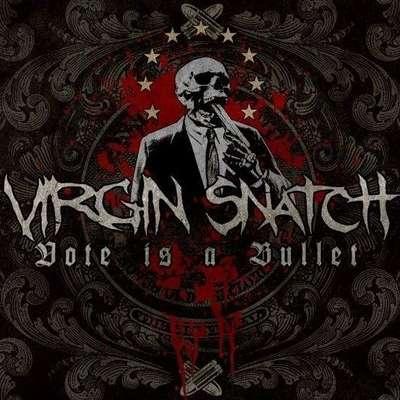 """VIRGIN SNATCH: Lyric-Video vom """"Vote Is a Bullet"""" Album"""