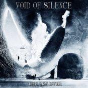 "VOID OF SILENCE: streamen ""The Sky Over"" Album"