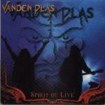 VANDEN PLAS: Spirit Of Live