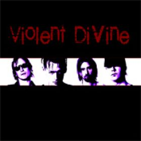VIOLENT DIVINE: Violent Divine