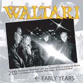 WALTARI: Early Years