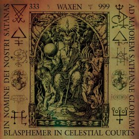 "WAXEN: neues Shred-Black Metal Album ""Blasphemer in Celestial Courts"""