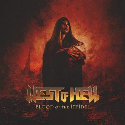 "WEST OF HELL: Weiteres Video vom Power Thrash Album ""Blood of the Infidel"""