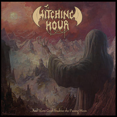 "WITCHING HOUR: Neues Album ""..And Silent Grief Shadows the Passing Moon"""