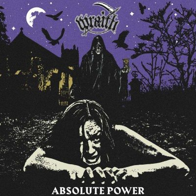 "WRAITH: Neues Blackened Speed / Thrash Album ""Absolute Power"""