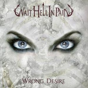 "WAIT HELL IN PAIN: Video-Clip vom ""Wrong Desire""-Album"