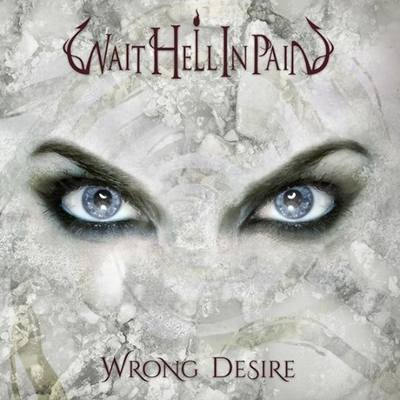 """WAIT HELL IN PAIN: Video-Clip vom """"Wrong Desire""""-Album"""