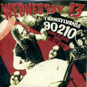 WEDNESDAY 13: Transylvania 90210: Songs of Death, Dying and the Dead