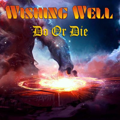 "WISHING WELL: Titeltrack vom neuen Heavy Metal Album ""Do Or Die"" als Video-Clip"