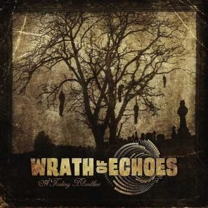 WRATH OF ECHOES: A Fading Bloodline [EP]