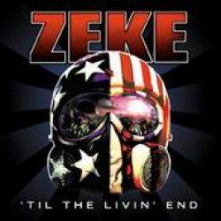 ZEKE: ´Til the Livin´ End