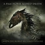 a-pale-horse-named-death-world-becomes-undone