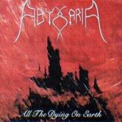 ABYSSARIA: All The Dying On Earth (Eigenproduktion)