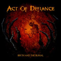 "ACT OF DEFIANCE: komplettes Album ""Bitch And The Burial"" online"